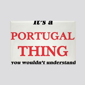 It's a Portugal thing, you wouldn' Magnets